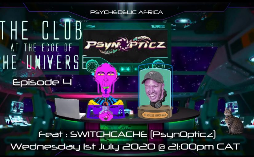 The Club At The Edge Of The Universe Episode 4 feat. SwiTcHcaChe
