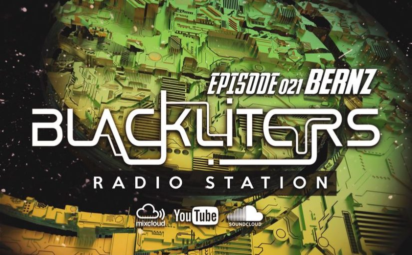"Blackliters Radio #021​ ""BERNZ"""